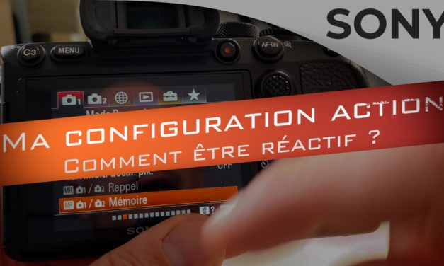 Ma configuration Action pour Sony : Comment être réactif ?