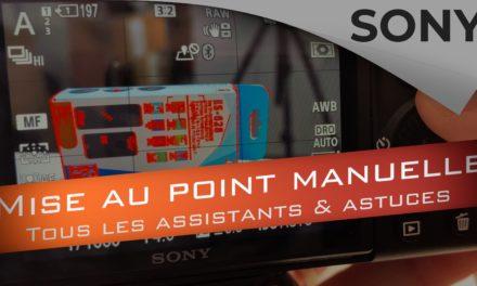 Mise au point manuelle Sony : les assistants et les astuces à connaître