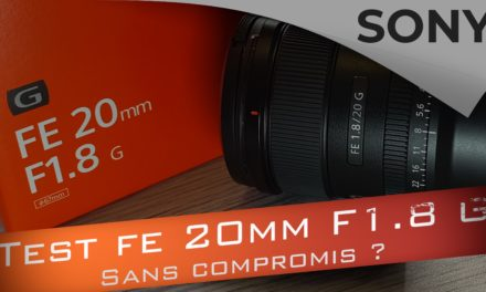 Test Sony FE 20mm f1.8 : un objectif sans compromis ?