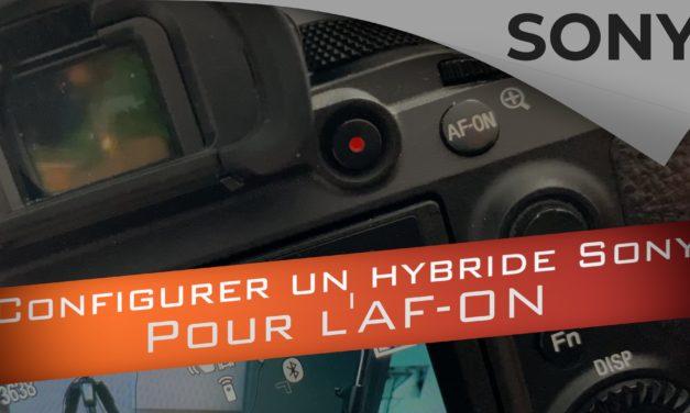 Configurer le AF-ON sur les hybrides Sony