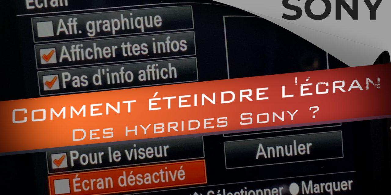Comment éteindre l'écran LCD des Sony ?