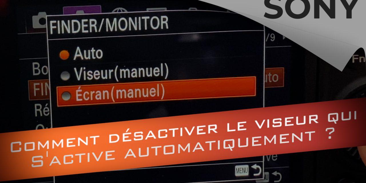 Comment désactiver le viseur qui s'active automatiquement chez Sony ?