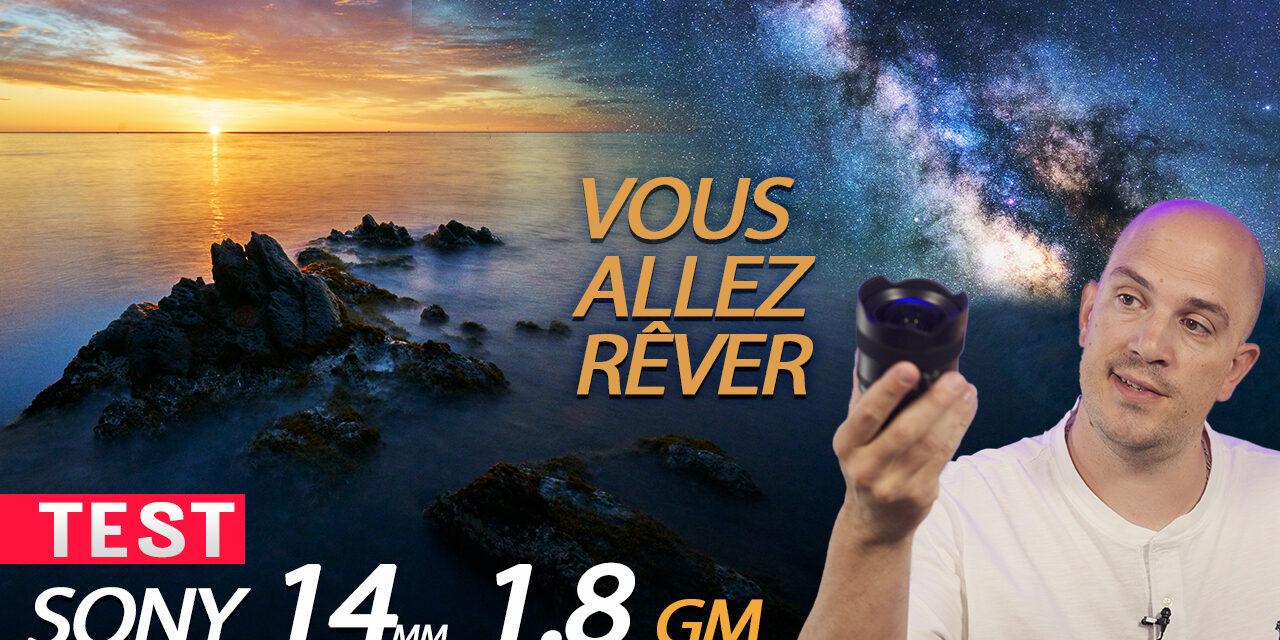 Test Sony 14mm f1.8 GM : PRESQUE parfait !